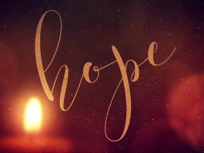 Reflections on Advent 1: Hope