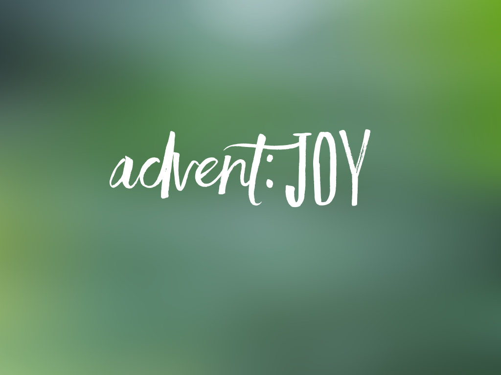 Reflection on Advent 3: Joy
